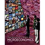 Microeconomics 3rd (third) Edition by Krugman, Paul, Wells, Robin published by Worth Publishers (2012)