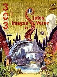 303 Arts Recherches Créations, N° 134/2014 : Images de Jules Verne
