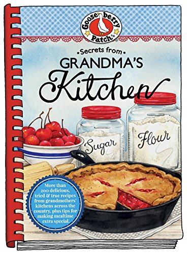 Secrets from Grandma's Kitchen (Everyday Cookbook Collection) by [Gooseberry Patch]