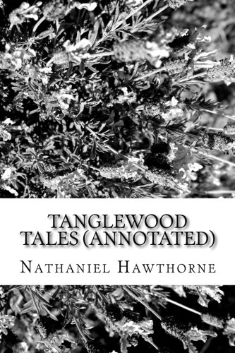 Tanglewood Tales (Annotated)