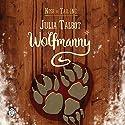Wolfmanny Hörbuch von Julia Talbot Gesprochen von: Joseph Morgan