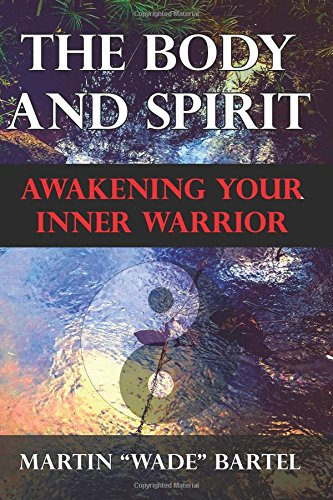 Download The Body and Spirit: Awakening Your Inner Warrior PDF