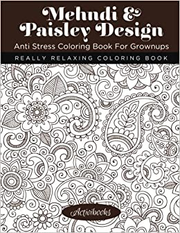 Mehndi Paisley Design Anti Stress Coloring Book For Grownups