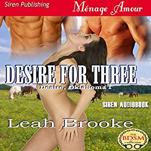 Desire for Three: Desire, Oklahoma 1 Audiobook