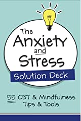 The Anxiety and Stress Solution Deck: 55 CBT & Mindfulness Tips & Tools (Pesi Publishing & Media) Cards