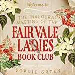 The Inaugural Meeting of the Fairvale Ladies Book Club | Sophie Green