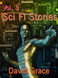 Science Fiction Stories - Volume 3 (Sci-Fi Stories)