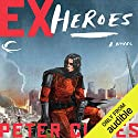 Ex-Heroes Hörbuch von Peter Clines Gesprochen von: Jay Snyder, Khristine Hvam