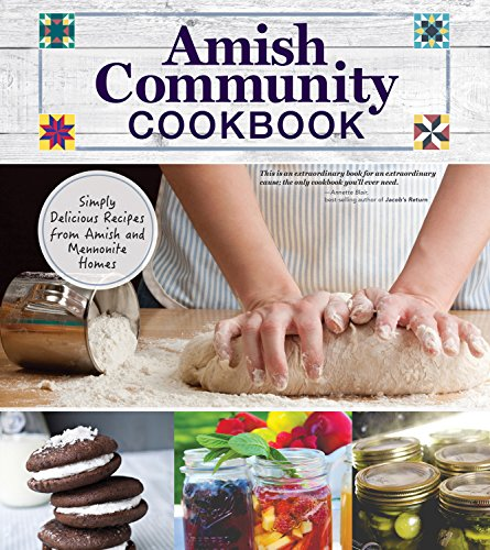 Amish Community Cookbook: Simply Delicious Recipes from Amish and Mennonite Homes (Fox Chapel Publishing) 294 Easy, Authentic, Old-Fashioned Recipes of Hearty Comfort Food; Lay-Flat Spiral Binding by Carole Roth Giagnocavo, Mennonite Central Committee