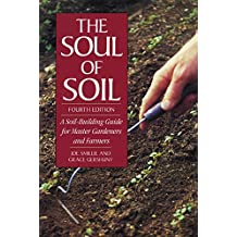 The Soul of Soil: A Soil-Building Guide for Master Gardeners and Farmers, 4th Edition