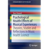 Psychological Health Effects of Musical Experiences: Theories, Studies and Reflections in Music Health Science (SpringerBrief