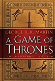 A Game of Thrones: The Illustrated Edition: A