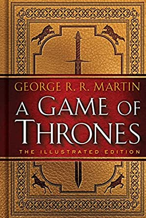 A Game of Thrones: The Illustrated Edition: A Song of Ice and Fire ...