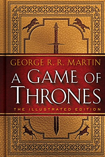 (A Game of Thrones: The Illustrated Edition: A Song of Ice and Fire: Book)