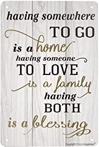 New Metal Tin Sign Retro Vintage Having Somewhere to Go is A Home Someone to Love is Family Both is A Blessing Aluminum Sign for Home Coffee Wall Decor 8x12 Inch