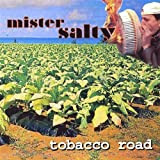 Tobacco Road by Mister Salty