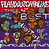 The Best Of Digital Underground: Playwutchyalike [Explicit]
