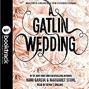 A Gatlin Wedding: Booktrack Edition | Kami Garcia, Margaret Stohl