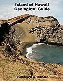 Island of Hawaii Geological Guide, Richard Robinson, 1475151594