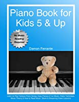 Piano Book For Kids 5 & Up - Beginner Level: