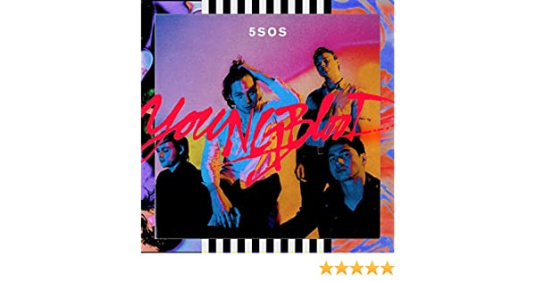 Youngblood [Explicit] by 5 Seconds Of Summer on Amazon Music