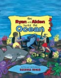 How Ryan and Aiden Saved the Ocean, Barbora Hogan, 1452577765