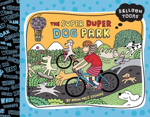 Balloon Toons: The Super Duper Dog Park by Blue Apple Books