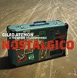 Nostalgico by Gilad Atzmon (2005-01-06)