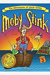 Moby Stink (Adventures of Uncle Stinky) Paperback
