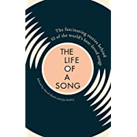 The Life of a Song: The fascinating stories behind 50 of the world's best-loved songs