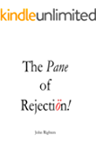 The Pane Of Rejection: A wry look at writing and publishing