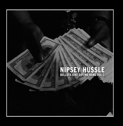 Nipsey Hussle - Bullets Ain't Got No Name Vol  1 - Amazon