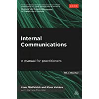 [(Internal Communications : A Manual for Practitioners)] [By (author) Liam Fitzpatrick ] published on (August, 2014)
