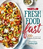 fresh cooking - The All-New Fresh Food Fast: 200+ Incredibly Flavorful 5-Ingredient 15-Minute Recipes (Cooking Light)