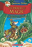 Geronimo Stilton and the Kingdom of Fantasy #8: The Hour of Magic