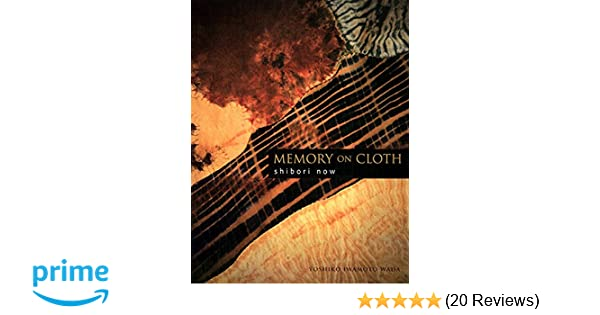 Amazon com: Memory on Cloth: Shibori Now (9781568364704