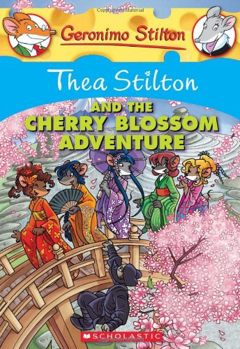 Thea Stilton and The Cherry Blossom Adventure: 6: 06 (Geronimo Stilton)