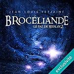 Brocéliande (Le pas de Merlin 2) | Jean-Louis Fetjaine