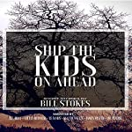 Ship the Kids on Ahead | Bill Stokes
