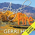Angel Fire Hörbuch von Gerri Hill Gesprochen von: Abby Craden