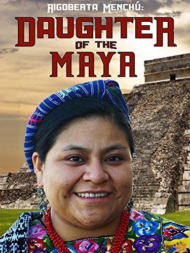 (Rigoberta Menchu: Daughter of the Maya)