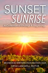 Sunset Sunrise: A Collection of Endings & Beginnings Paperback