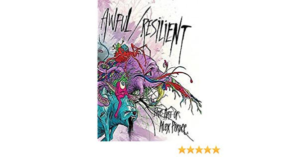 Awful / Resilient: The Art of Alex Pardee by Alex Pardee ...