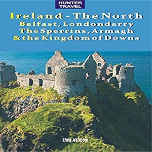 Ireland - The North: Belfast, Londonderry, The Sperrins, Armagh & the Kingdoms of Down Audiobook