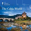 The Celtic World Vortrag von The Great Courses Gesprochen von: Professor Jennifer Paxton PhD