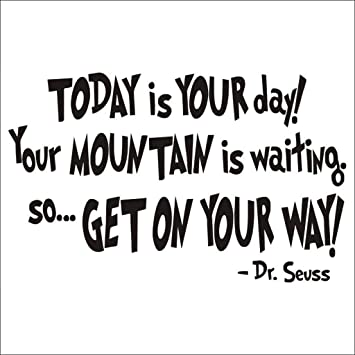 Amazoncom Nykkola Dr Seuss Today Is Your Day Wall Art Vinyl Decals