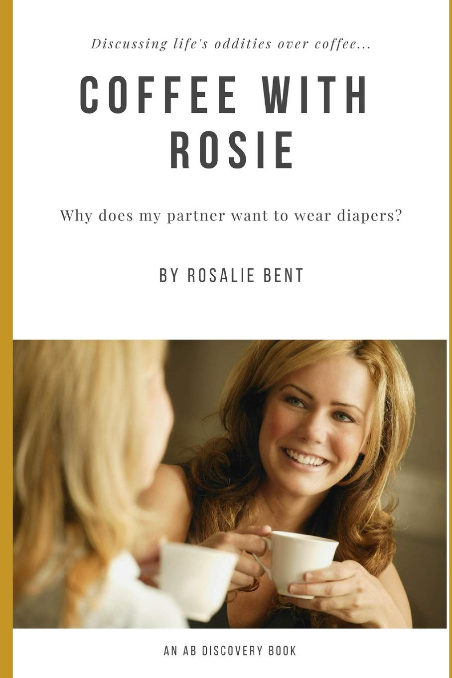 Read Online Coffee with Rosie: why does my partner want to wear diapers? PDF
