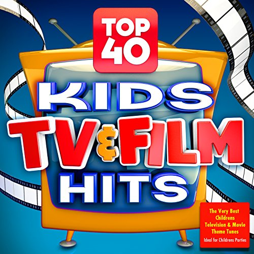 Top 40 Kids Tv & Film Hits - The...