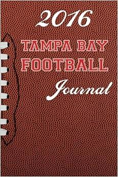 Book 2016 Tampa Bay Football Journal: Volume 12 (2016 Football Journal)