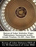 Bureau of Labor Statistics Wages Publications: Sacramento-Arden-Arcade-Truckee, CA-NV, June 2009